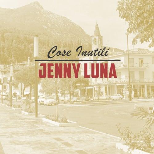 Cose inutili de Jenny Luna