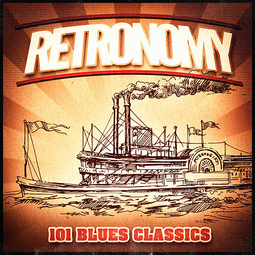 Retronomy, Vol. 3: 101 'Ol Timer Blues Classics (A Vintage Music Playlist of Blues from the 30's, 40's, 50's and 60's) de Various Artists