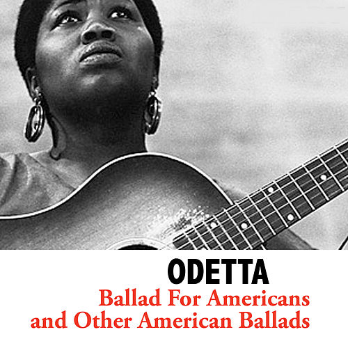 Ballad for Americans and Other American Ballads de Odetta