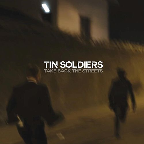Take Back the Streets de Tin Soldiers