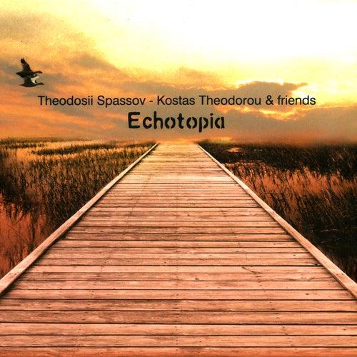 Echotopia by Theodosii Spassov - Kostas Theodorou & Friends