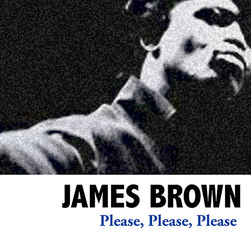 Please, Please, Please by James Brown