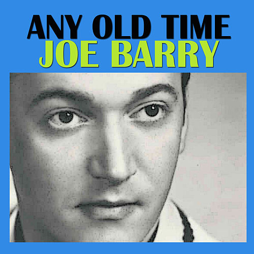 Any Old Time de Joe Barry