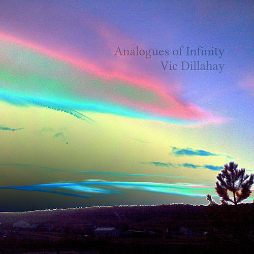 Analogues of Infinity by Vic Dillahay