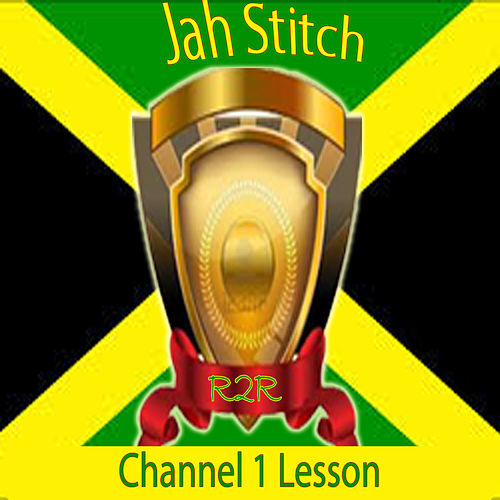 Channel 1 Lesson by Jah Stitch