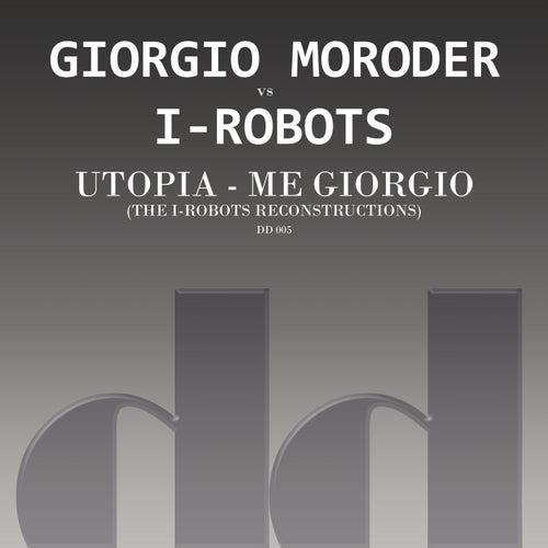 Utopia - Me Giorgio (The I-Robots Reconstructions) de I-Robots