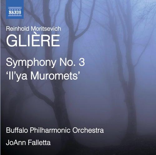 Glière: Symphony No. 3, 'Il'ya Muromets' de The Buffalo Philharmonic Orchestra