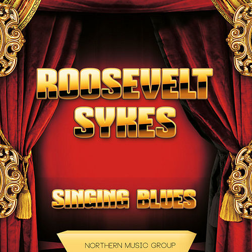 Singing Blues by Roosevelt Sykes