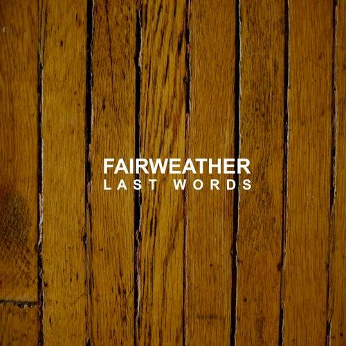Last Words by Fairweather