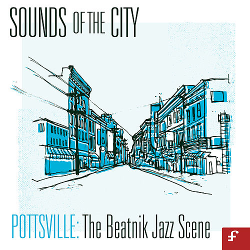 Sounds of the City, Pottsville - The Beatnik Jazz Scene von Various Artists