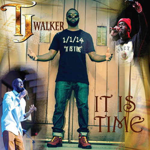 It Is Time by T. J. Walker