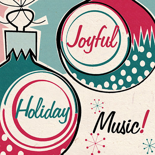 Joyful Holiday Music! von Various Artists