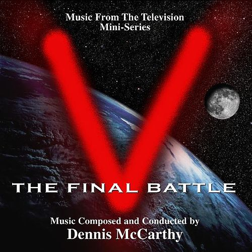 'V' the Final Battle (Music from the Mini Series) von Dennis McCarthy