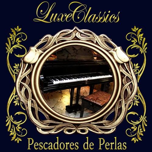 Luxe Classics: Pescadores de Perlas von Orquesta Lírica de Barcelona