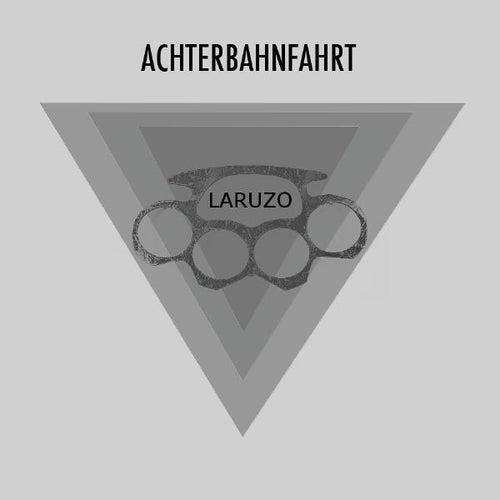 Achterbahnfahrt von Laruzo