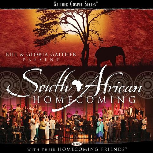 South African Homecoming by Bill & Gloria Gaither
