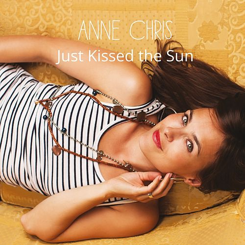 Just Kissed the Sun de Anne Chris