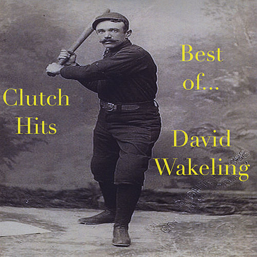 Clutch Hits by David Wakeling