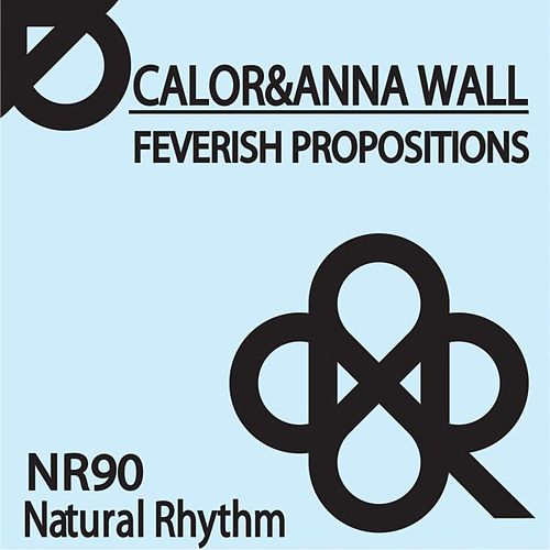Feverish Propositions by Calor