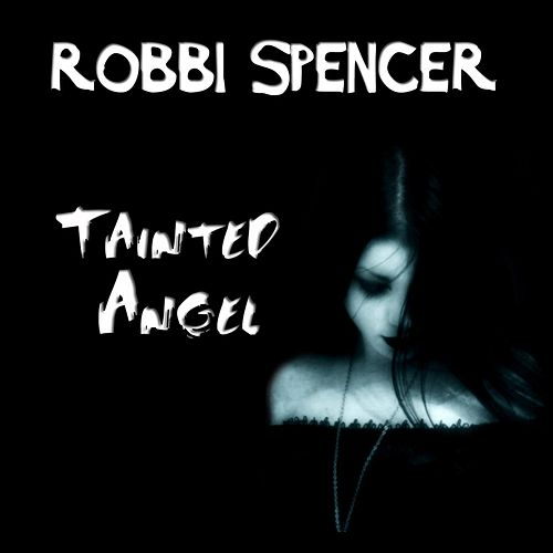Tainted Angel by Robbi Spencer