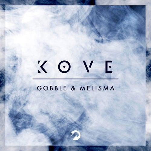 Gobble / Melisma by Kove