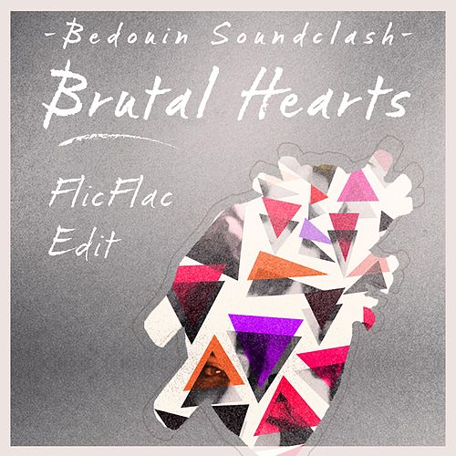 Brutal Hearts (FlicFlac Radio Edit) by Bedouin Soundclash