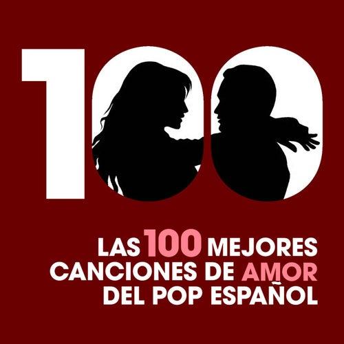 Las 100 mejores canciones de amor del Pop Español de Various Artists