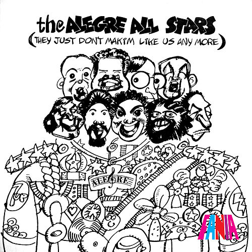 They Just Don't Makim Like Us Any More de Alegre All Stars