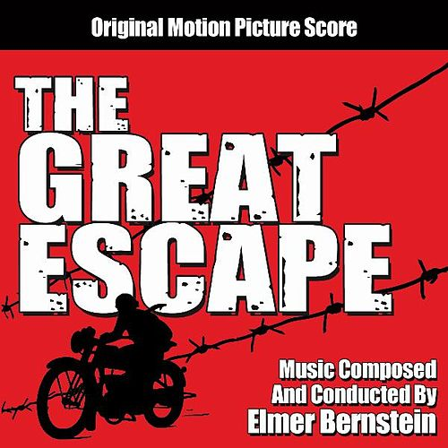 The Great Escape: Original Motion Picture Score von Elmer Bernstein