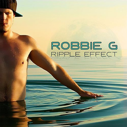 Ripple Effect by Robbie G