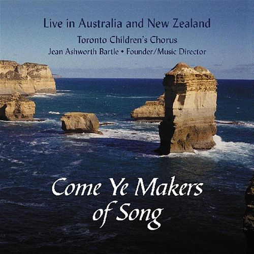 Come Ye Makers Of Song von Toronto Children's Chorus