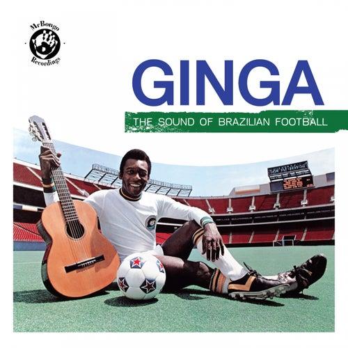 Ginga: the Sound of Brazilian Football de Various Artists