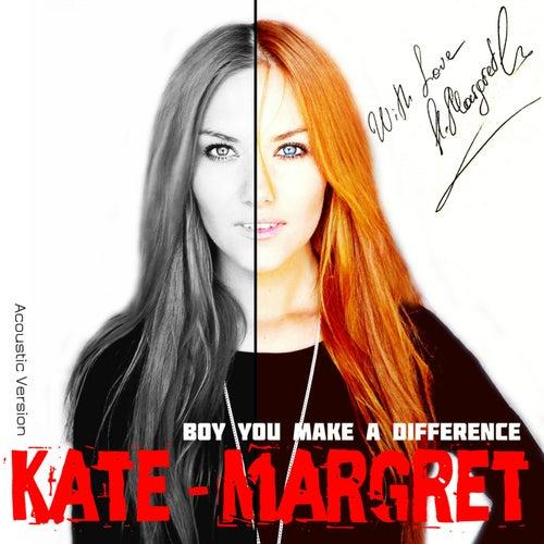 Boy You Make a Difference (Accoustics Version) van Kate-Margret