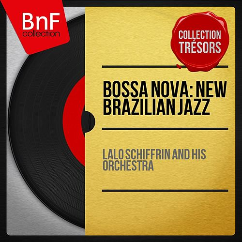 Bossa Nova: New Brazilian Jazz (Stereo Version) by Lalo Schifrin