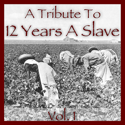A Tribute to 12 Years a Slave Vol. 1 de Various Artists
