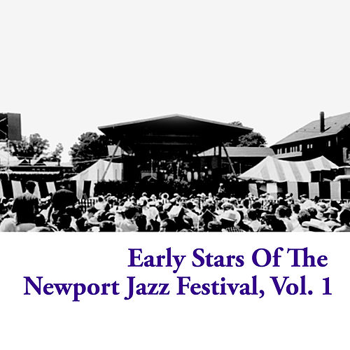 Early Stars of the Newport Jazz Festival, Vol. 1 de Various Artists