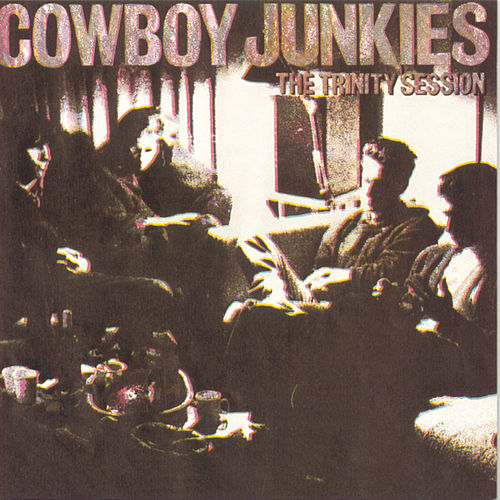 The Trinity Session by Cowboy Junkies