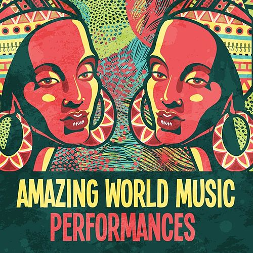 Amazing World Music Performances by Various Artists