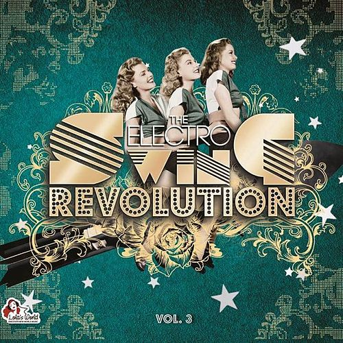 The Electro Swing Revolution, Vol. 3 by Various Artists