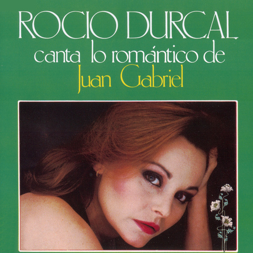 Canta Lo Romantico De Juan Gabriel de Rocío Dúrcal