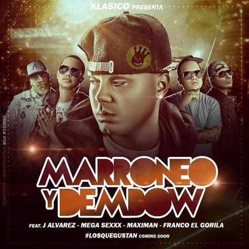 Marroneo Y Dembow (feat. J Alvarez, Mega Sexxx, Maximan & Franco El Gorilla) by Klasico