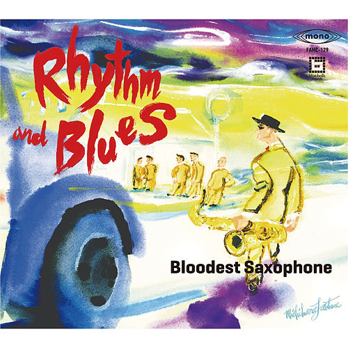 Rhythm and Blues by Bloodest Saxophone