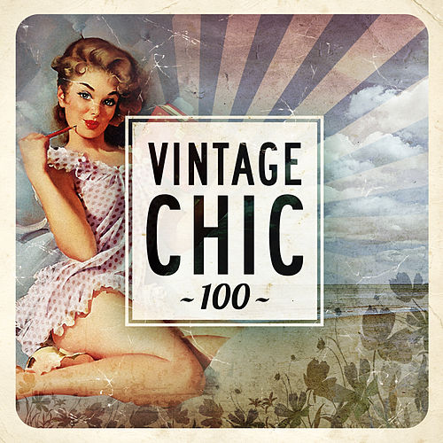 Vintage Chic 100 von Various Artists