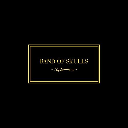 Nightmares by Band of Skulls