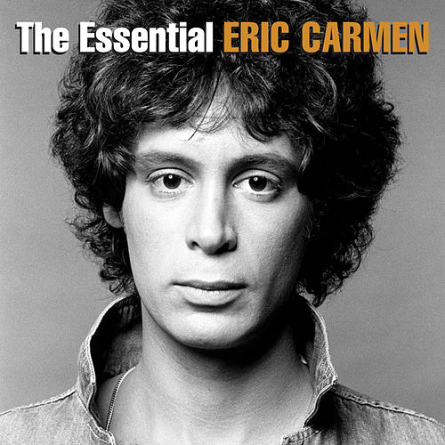 The Essential Eric Carmen von Eric Carmen