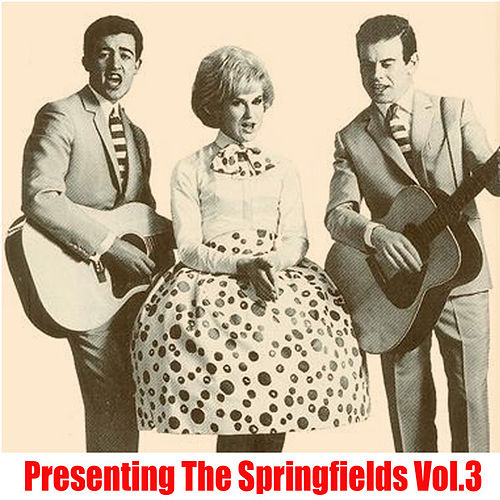 Presenting The Springfields, Vol. 3 de Springfields