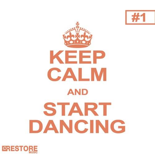 Keep Calm and Start Dancing, Vol. 1 von Various Artists