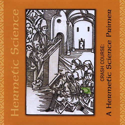 Crash Course: A Hermetic Science Primer von Hermetic Science