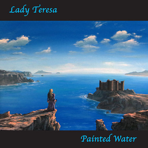 Lady Teresa by Painted Water