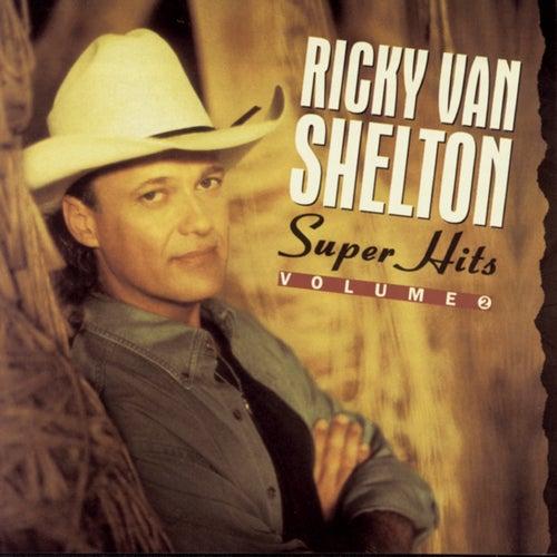 Super Hits, Vol. 2 by Ricky Van Shelton